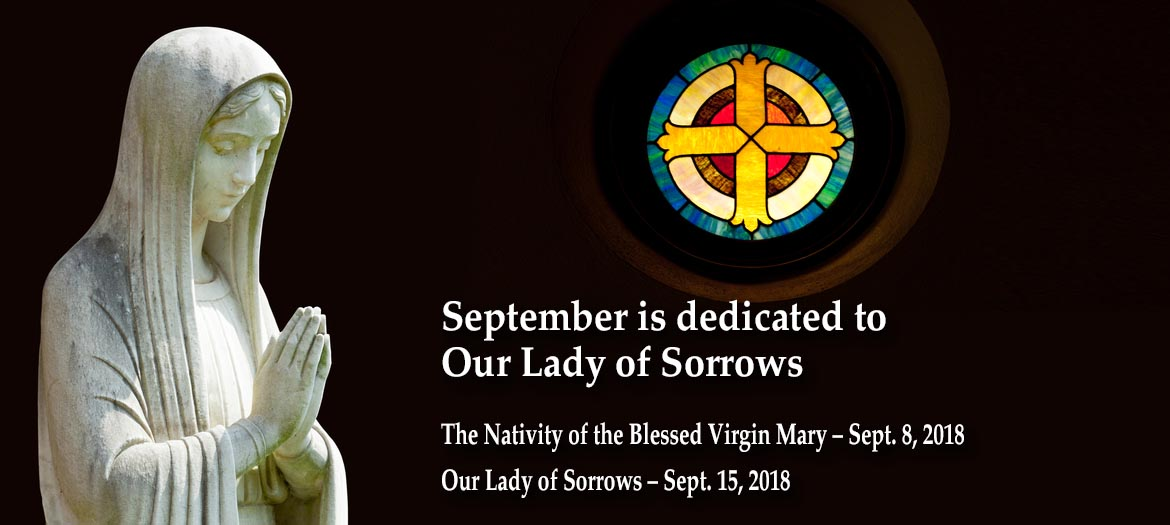 September is dedicated to Our Lady of Sorrows