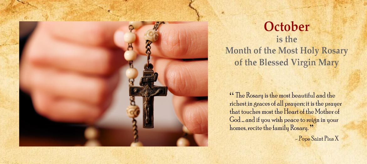 October is the month of the Most Holy Rosary of the Blessed Virgin Mary