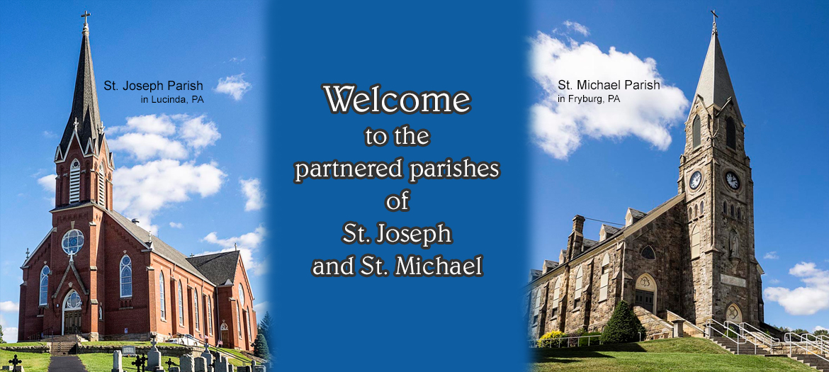 Welcome to the partnered parishes of St. Joseph, Lucinda and St. Michael, Fryburg